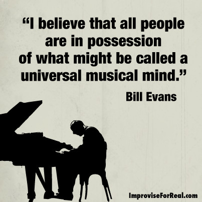 (image and quote from Bill Evans)