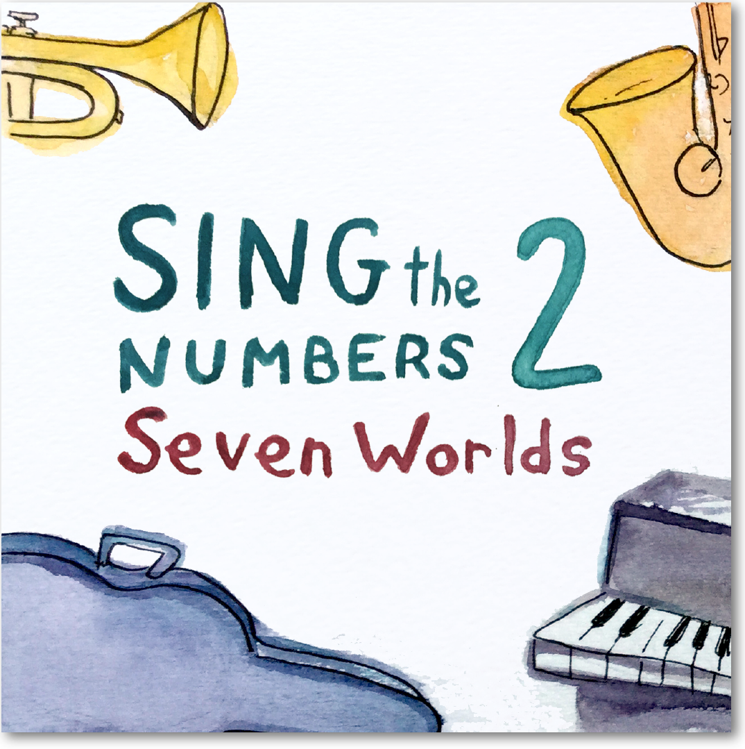 Sing the Numbers 2: Seven Worlds