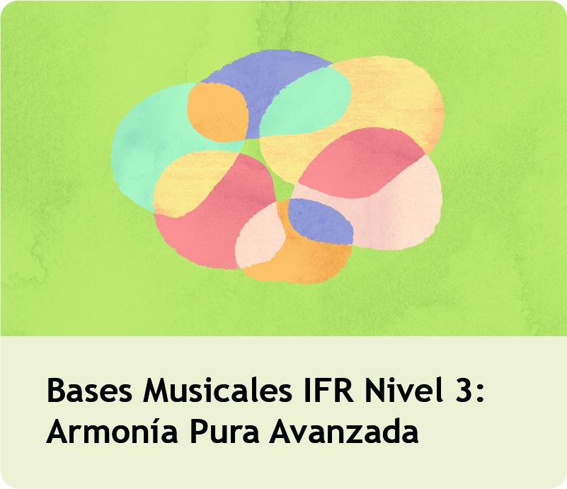 Bases Musicales IFR Nivel 3: Armonía Pura Avanzada